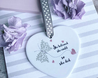 She Believed she could, so she did  Ceramic Heart with Heart and Butterfly Detail  - Decoration - Keepsake - Inspirational Quote