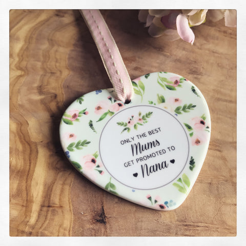 Only the Best Mums get Promoted to .... Floral Ceramic Heart