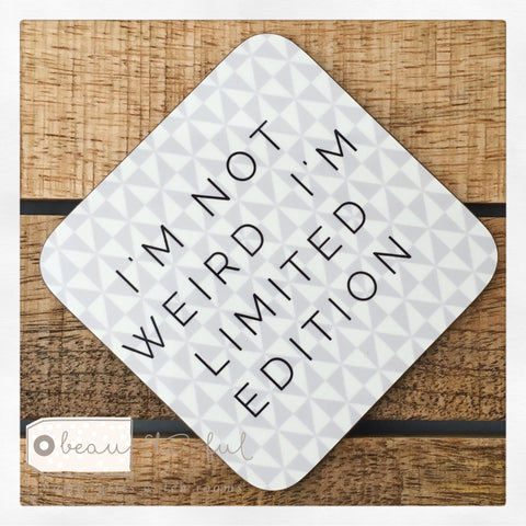Geometric I'm Not Weird Coaster