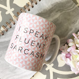 Geometric I Speak Fluent Sarcasm Mug