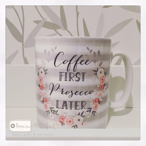 Coffee First Prosecco Later Floral Ceramic Mug