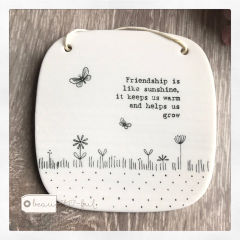 East of India Friendship is Like Sunshine Square Porcelain Hanging Sign