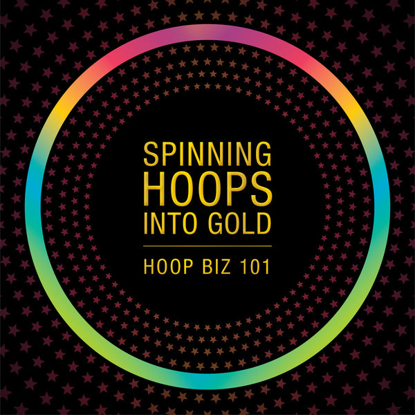 Spinning Hoops into Gold