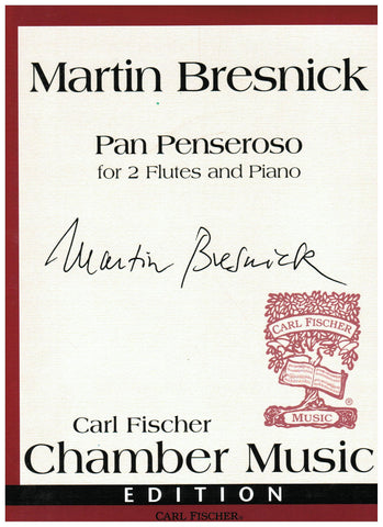 Bresnick, Martin : Pan Penseroso for 2 Flutes and Piano