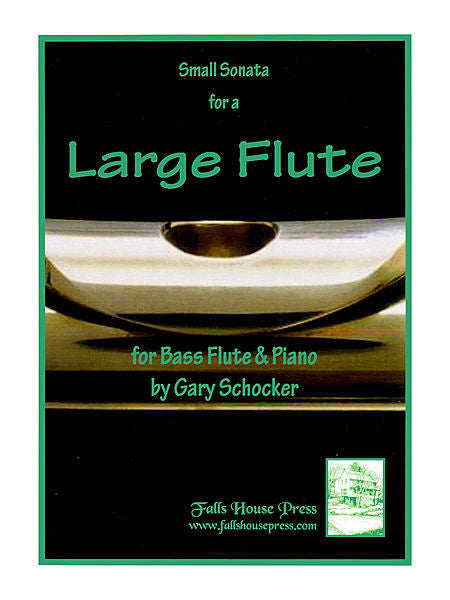 Schocker, Gary : Small Sonata for a Large Flute