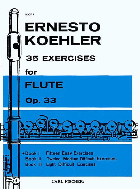 Koehler, Ernesto : 35 Exercises for Flute, Op. 33; Book 1: 15 Easy Exercises