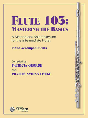 Flute 103: Mastering the Basics (Piano Accompaniments)