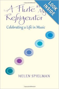 Helen Spielman-A Flute in My Refigerator: Celebrating a Life In Music