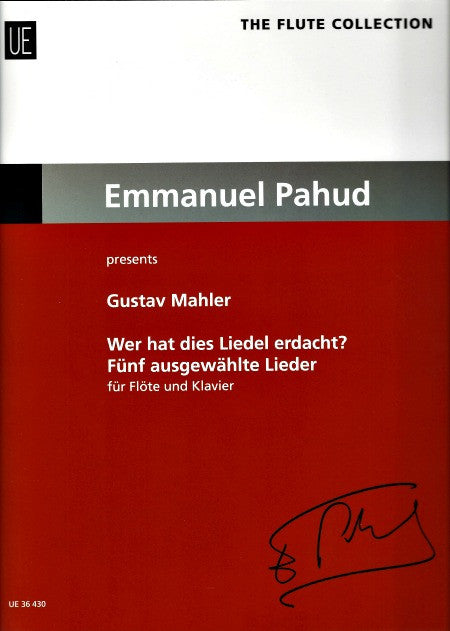 Mahler,Gustav: Emmanuel Pahud -Wer hat dies Liedel erdacht? (Five Selected Songs)