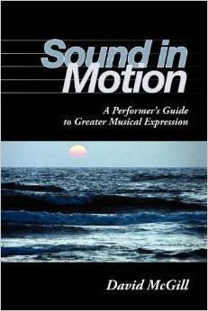 Sound in Motion: A Performer's Guide to Greater Musical Expression