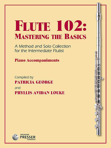 Flute 102: Mastering the Basics (Piano Accompaniments)