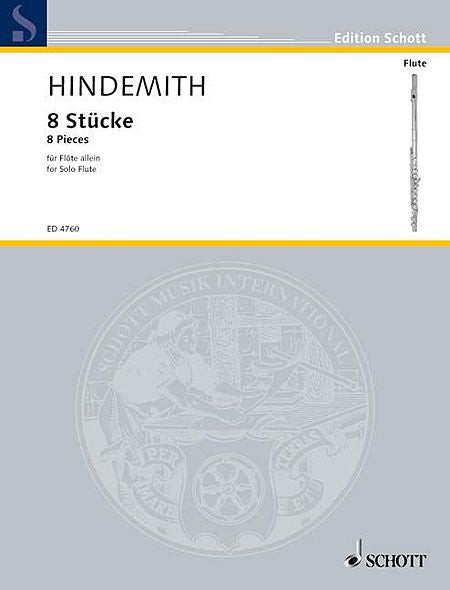 Hindemith, Paul:  Acht Stucke 8 Pieces for Solo Flute