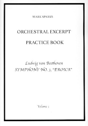 Sparks, Mark : Orchestral Excerpt Practice Book, Vol. I