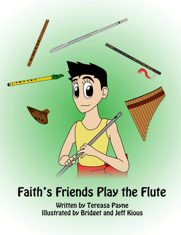 Payne, Tereasa : Faith's Friends Play the Flute