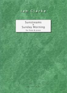 Clarke, Ian : Sunstreams and Sunday Morning