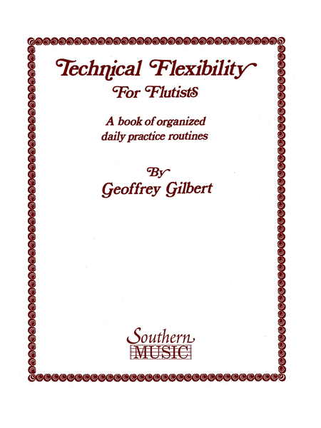 Gilbert, Geoffrey : Technical Flexibility Fot Flutists