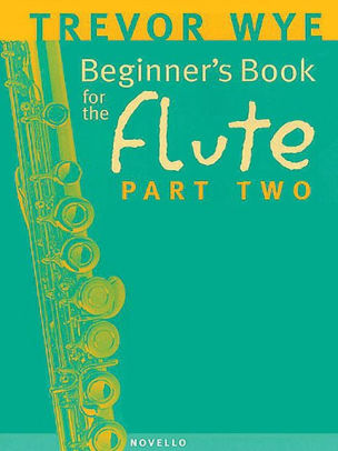 Trevor Wye : Beginner's Book for the Flute Part Two