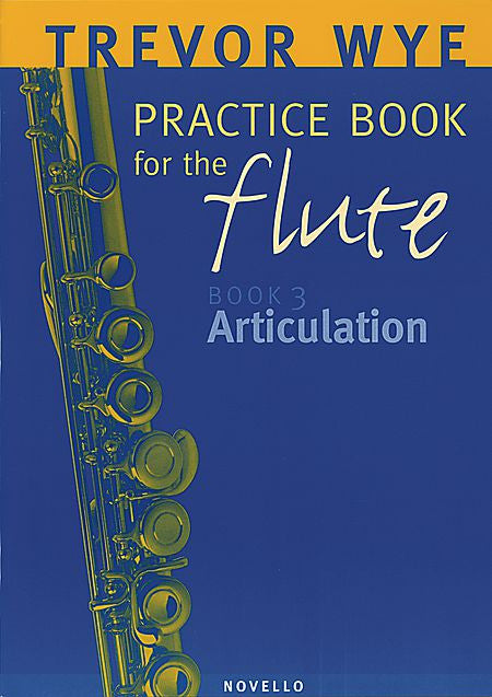 Trevor Wye Practice Book for the Flute Book 3: Articulation