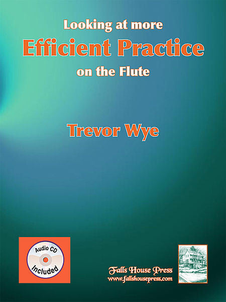 Trevor Wye : Looking at More Efficient Practice for the Flute