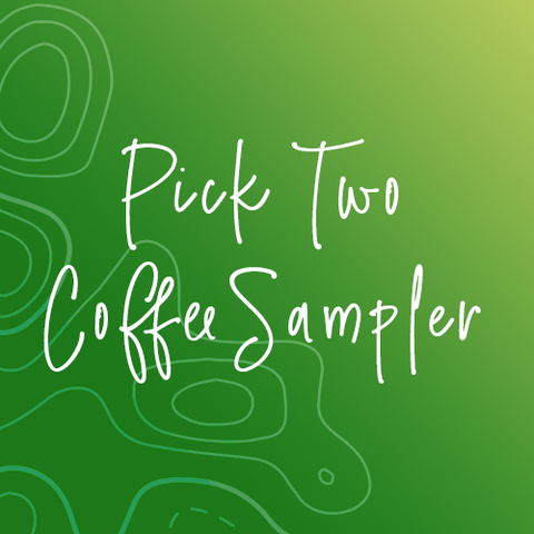 Pick Two - Coffee Sampler