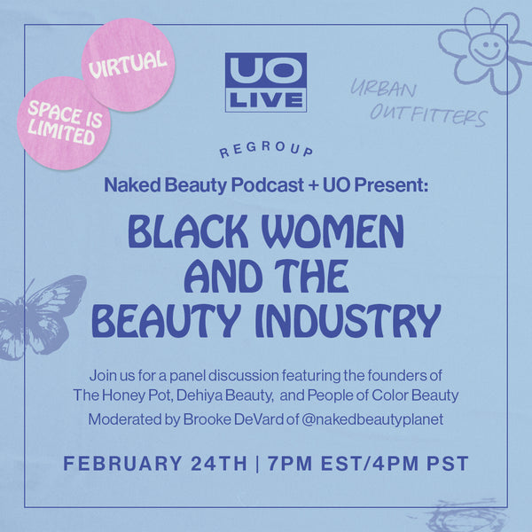 Black Women and the Beauty Industry with Naked Beauty and Urban Outfitters