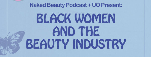 Black Women + the Beauty Industry - Full Panel Discussion featuring KAZMALEJE