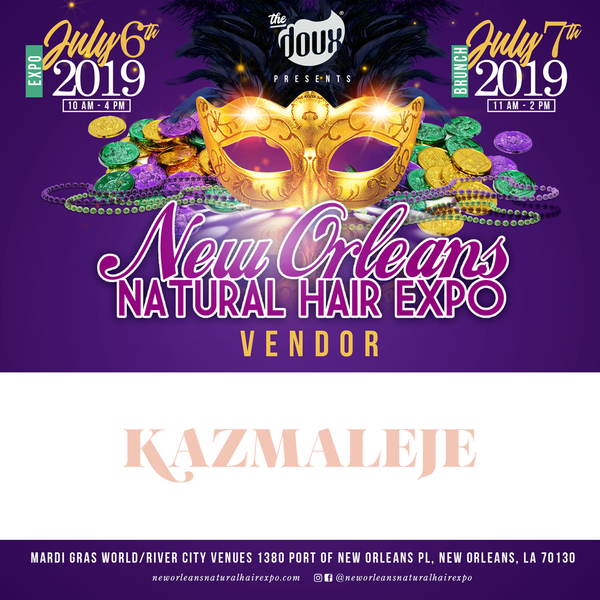 KAZMALEJE will be vending at the New Orleans Natural Hair Expo on July 6, 2019