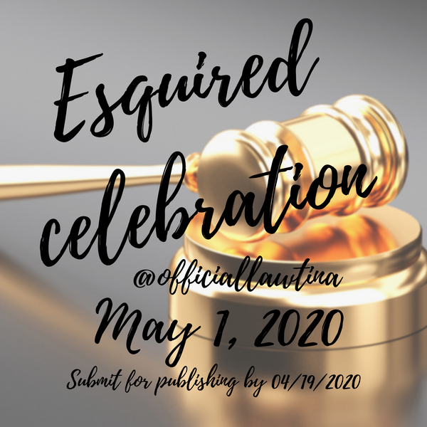 Spring 2020 Esquired Celebration- submit now!