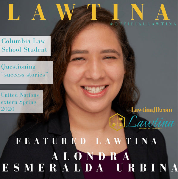 Featured Lawtina: Alondra Esmeralda Urbina
