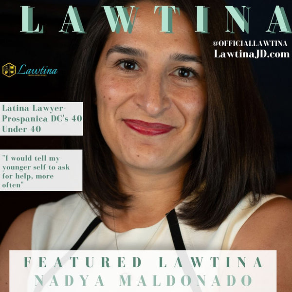 Featured Lawtina: Nadya Maldonado, Esq.