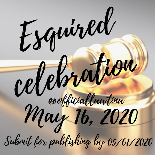 Esquired Celebration- Submit Your Entry (UPDATE)