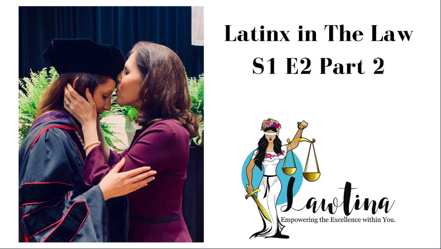 Latinx in The Law: S1 E2 Part 2 Erika Flores, J.D.