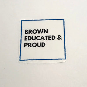 Brown Proud and Educated Sticker