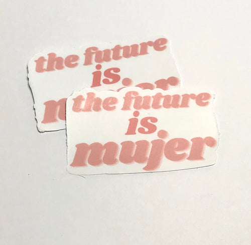 The Future is Mujer Waterproof Sticker