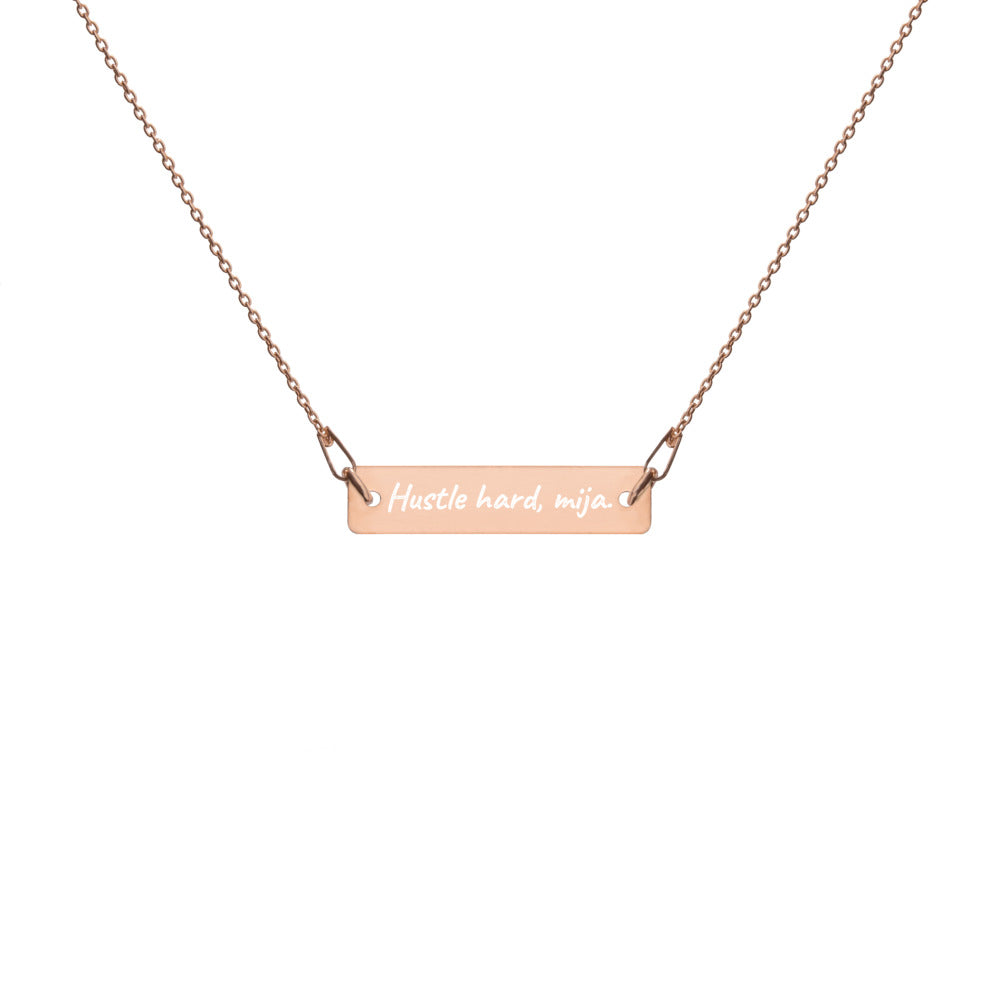 Hustle hard, mija! Engraved Silver Bar Chain Necklace