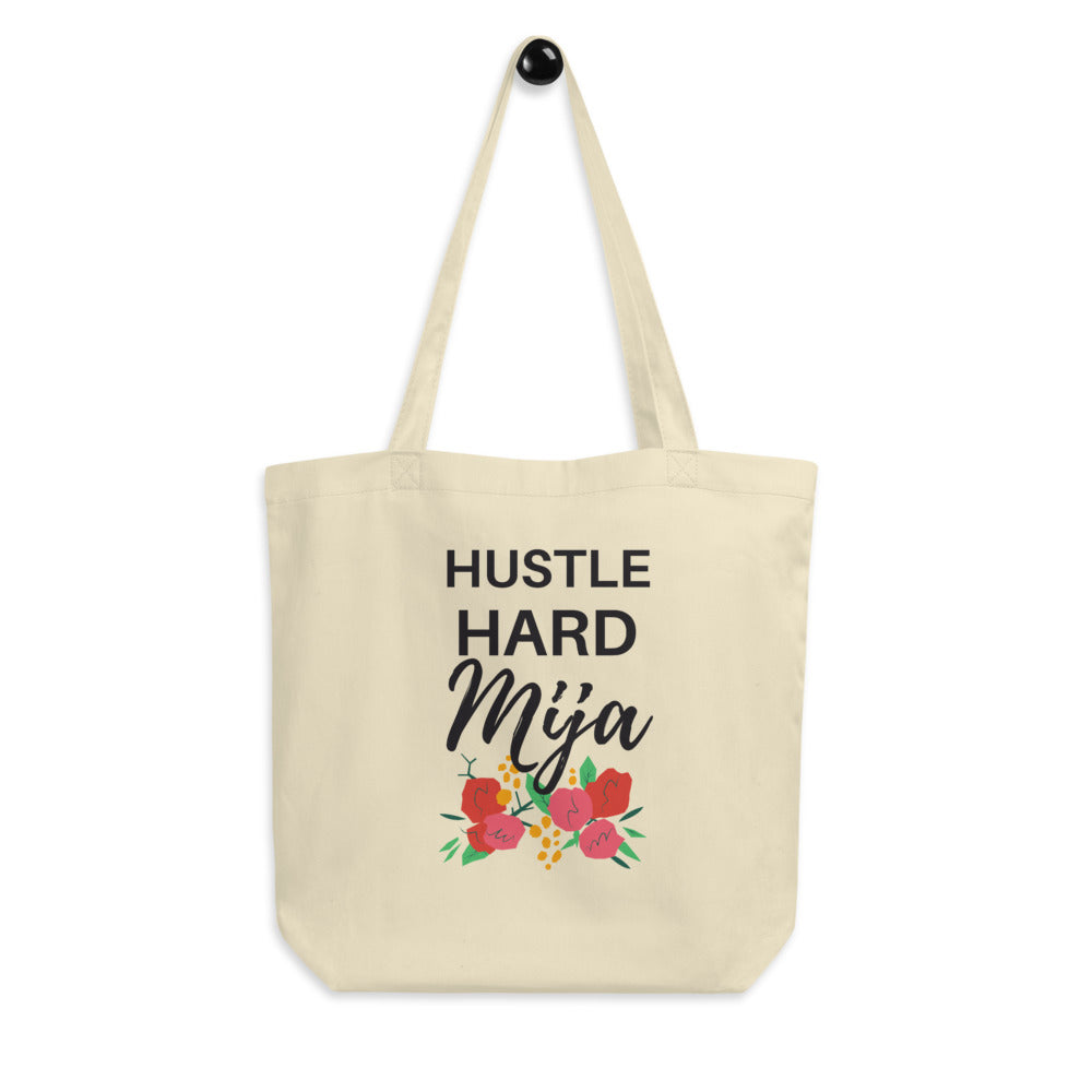 Hustle Hard, Mija. Eco Tote Bag