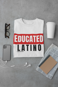 Educated Latino(a) Tee