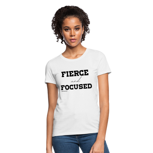 Fierce and Focused Women's T-Shirt - white
