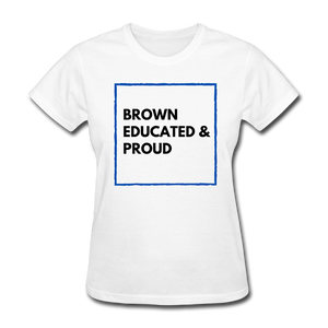 Brown Educated & Proud, Women's T-Shirt - white