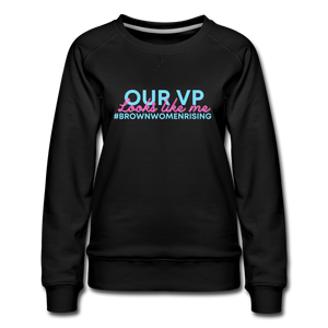 Our VP Looks Like Me Brown Women Rising, Women's Premium Sweatshirt - black