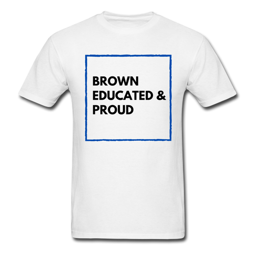 Brown Educated & Proud, Unisex Classic T-Shirt - white
