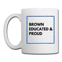 Load image into Gallery viewer, Brown Educated & Proud, Coffee/Tea Mug - white