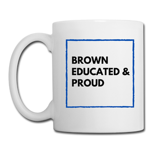 Brown Educated & Proud, Coffee/Tea Mug - white