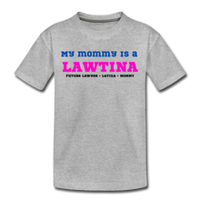 Load image into Gallery viewer, Future Lawtina Momy, Toddler Premium T-Shirt - heather gray