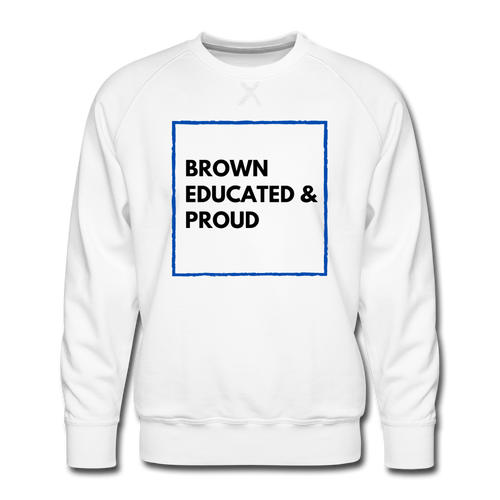 Brown Educated and Proud, Men's Premium Sweatshirt - white