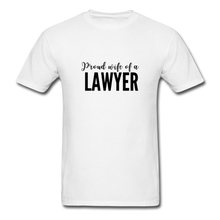 Load image into Gallery viewer, Proud Wife of a Lawyer, Unisex Classic T-Shirt - white