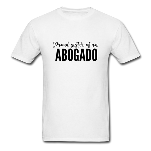 Proud Sister of an Abogado, Unisex Classic T-Shirt - white