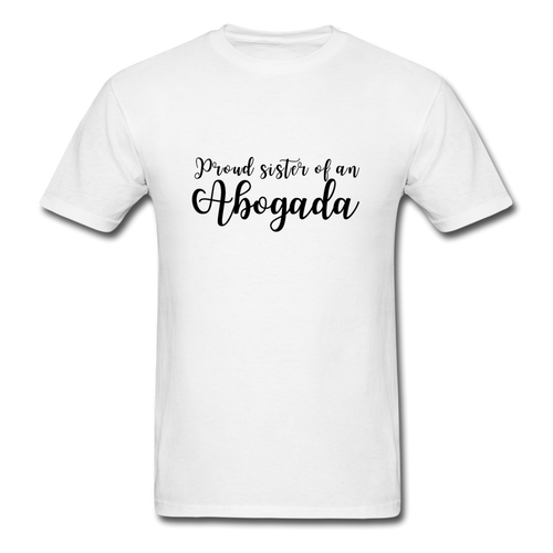 Proud Sister of an Abogada, Unisex Classic T-Shirt - white