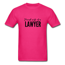 Load image into Gallery viewer, Proud Wife of a Lawyer, Unisex Classic T-Shirt - fuchsia