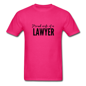 Proud Wife of a Lawyer, Unisex Classic T-Shirt - fuchsia